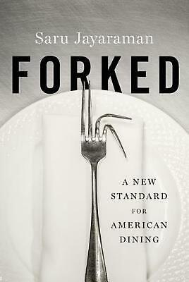 Forked: A New Standard for American Dining by Saru Jayaraman (English) Hardcover