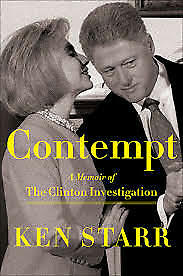 Contempt: A Memoir of the Clinton Investigation by Ken Starr [Hardcover] -NEW