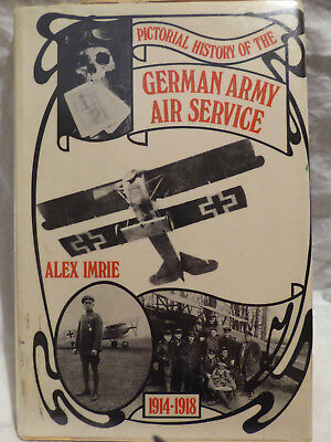 Pictorial History of the German Army Air Service by Alex Imrie - RAE Library