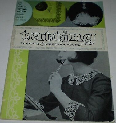 """'COTAES  SEWING GROUP BOOK No  919"""" """"TATTING IN  COATES  MERCCER -CROCHET """""""