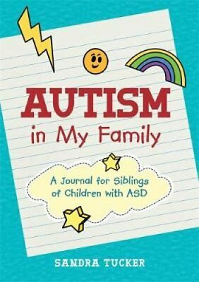 Autism in My Family: A Journal for Siblings of Children with ASD by Sandra...