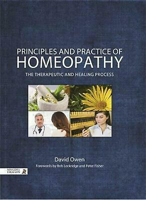 Principles and Practice of Homeopathy: The Therapeutic and Healing Process by Da