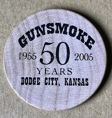 Wooden Nickel Token Dodge City Kansas (GUN SMOKE 50 years 1955 -2005)