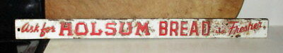 Vintage Holsum Bread Adverising Push Pull General Store Door Sign