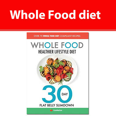 Whole Food Healthier Lifestyle Diet 30 Day Flat Belly Slimdown NEW book