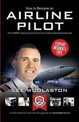 How to Become an Airline Pilot by Lee Woolaston 9781907558962 | Brand New