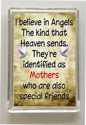 I BELIEVE IN ANGELS THAT HEAVEN SENDS MOTHERS Novelty Fridge Magnet Ideal Gift