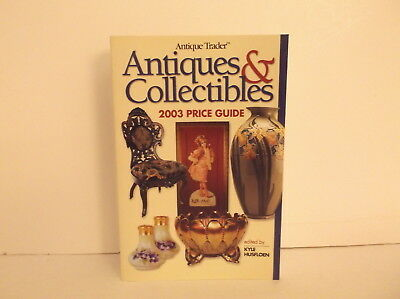 2003 Antique Trader Antiques & Collectibles Price Guide Book