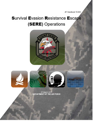 USAF SURVIVAL MANUAL / SERE /2017 Wilderness, Desert, Jungle, Arctic
