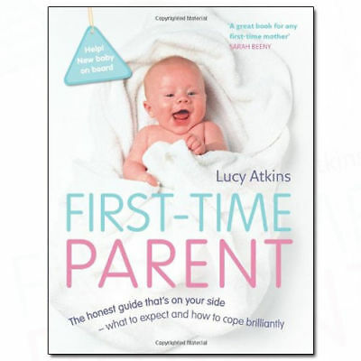 First-Time Parent book by Lucy Atkins The honest guide to coping brilliantly NEW