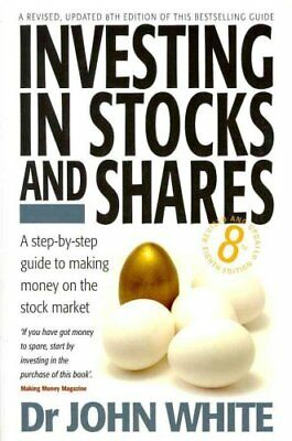 Investing In Stocks & Shares 8th Edition A Step-by-step Guide t... 978184528