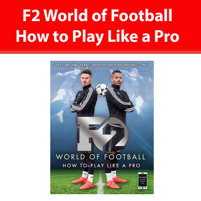 F2 World of Football How to Play Like a Pro by F2 Freestylers book NEW paperback
