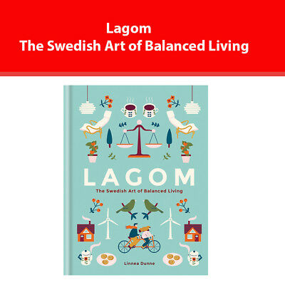Lagom The Swedish Art of Balanced Living by Linnea Dunne book NEW 9781856753746