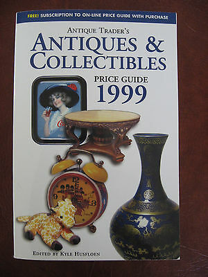 Antique Trader's Antiques and Collectibles Price Guide, 1999 (1998, Paperback)