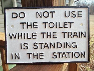 Cast Iron Railroad Sign Plaque Do Not Use Toilet While Train Is In The Station