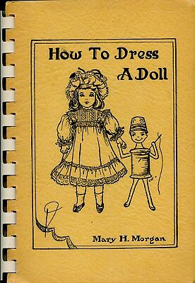 1960 Edition How To Dress A Doll by Mary M. Morgan