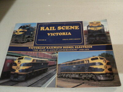 Rail Scene Victoria: Victorian Railways Diesel Electrics The Blue & Gold Vol 10,