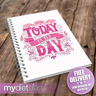 FOOD DIARY SLIMMING WORLD COMPATIBLE - Today Is The Day (S024W) 12wk journal