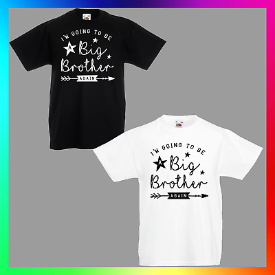 Im Going To Be A Big Brother Again TShirt T-Shirt Tee Kids Unisex Childrens Baby