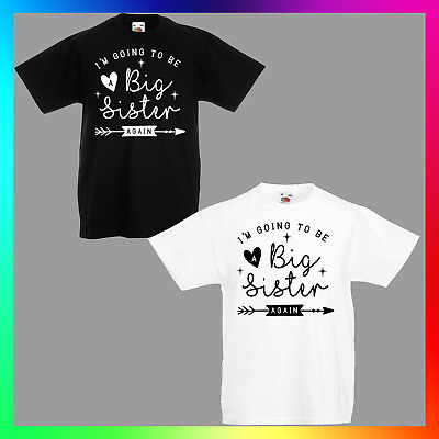 Im Going To Be A Big Sister Again TShirt T-Shirt Tee Kids Unisex Childrens Baby