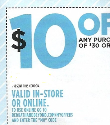 BED BATH AND & BEYOND,  7- $10 OFF $30  and  8 - 20 % OFF SINGLE