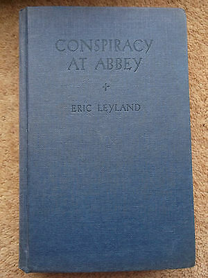 Conspiracy At Abbey By Eric Leyland 1960 Hardback Book