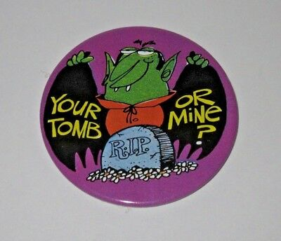 """Vintage Halloween Vampire 3"""" Pin Button """"Your Tomb or Mine?"""""""