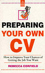 Preparing Your Own CV: How to Improve Your Chances of Getting a Job