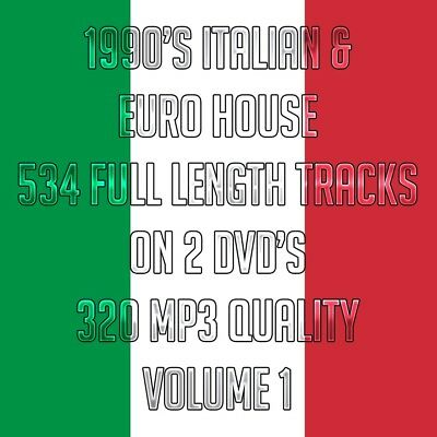 1990'S Italian & Euro House Volume 1 - 534 Full Length Tracks On 2 Dvd'S