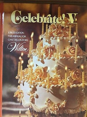 Celebrate V Jubilee Edition The Annual For Cake Decorators By Wilton Hardcover