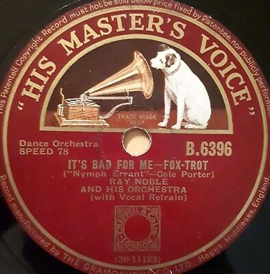 Ray Noble and Orchestra, Al Bowlly - It's Bad For Me / How Can We Be Wrong - His
