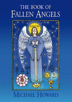 The Book Of Fallen Angels By Michael Howard A5 Paperback Book New