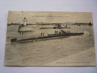 "Cpa La Pallice 17 "" Submersible Rentrant Au Port"" 1915 Ou 1916"