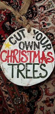 Vintage.. Original Wood Cut Your Own Christmas Trees Sign.. Vintage/ Antique