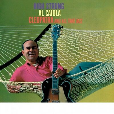Al Caiola Hohe Strung + Cleopatra And All That Jazz (2 LP On 1 CD)