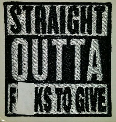 Straight outta f**ks to give biker motorcycle vest patch iron on blk & white