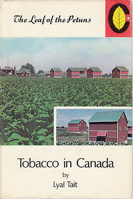 Tobacco in Canada Leaf of the Petuns Lyal Tait Beautiful Condition Vintage