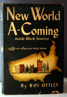 New World A-Coming: Inside Black America by Roi Ottley 1943 HC/DJ 1st Harlem NYC