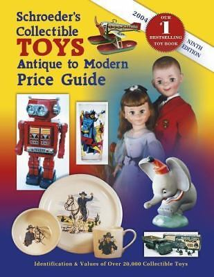 """schroeder's Collectible Toys Antique To Modern Price Guide"" 2004 9Th Ed Pb"