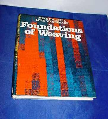 Foundations of Weaving by Mike Halsey, Lore Youngmark HB 1980 Traditional Crafts