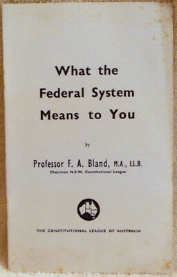 What The Federal System Means To You - Constitutional League Of Aust - Bland