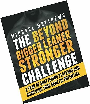 The Beyond Bigger Leaner Stronger Challenge: A Year of Shattering Plateaus an...