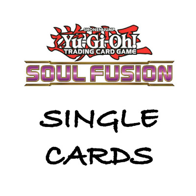 Yu-Gi-Oh Card Game - Soul Fusion - Single Cards