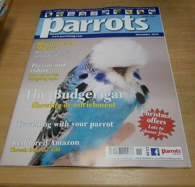 Parrots magazine NOV 2018 Budgerigar, Travelling Together, Red-Lored Amazon &