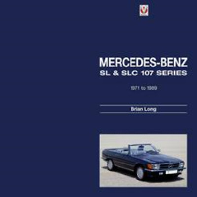 Mercedes-Benz SL & SLC – 107-series 1971-1989 Enthusiasts Full History NEW Book