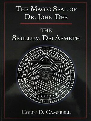 The Magical Seal of Dr. John Dee, The Sigillum Dei Aemeth, Colin D. Campbell