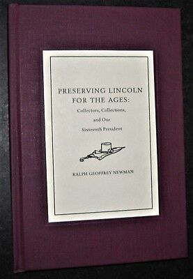 PRESERVING LINCOLN FOR THE AGES limited edition SIGNED by Ralph Geoffrey Newman