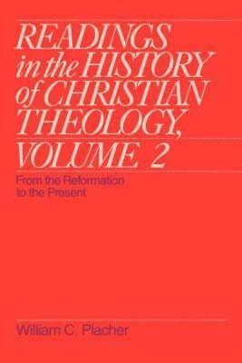 Readings in the History of Christian Theology, Volume 2: From the Reformation to