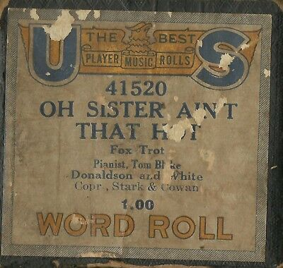 Oh Sister, Ain't That Hot! played by Tom Blake, US 41520 Piano Roll Original