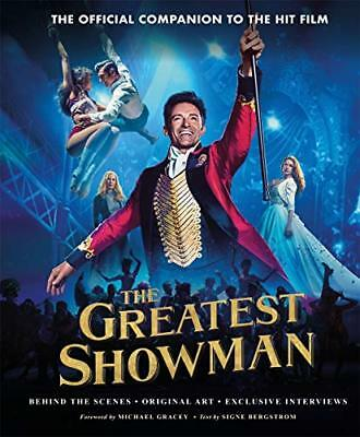 The Greatest Showman - The Official Companion to the Hit Film: Behind the ...